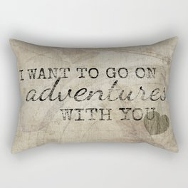 I Want to Go On Adventures With You Rectangular Pillow