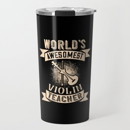 Violin World's Awesomest Violin Teacher Travel Mug