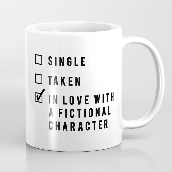 In Love With A Fictional Character Coffee Mug