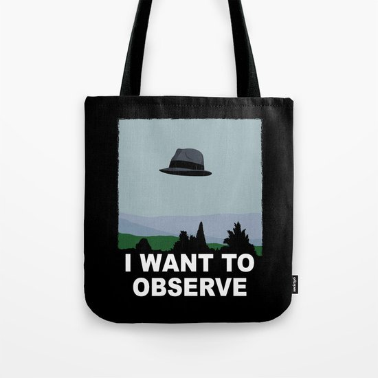 I Want to Observe Tote Bag