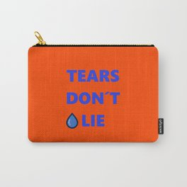 Tears Don't Lie Carry-All Pouch