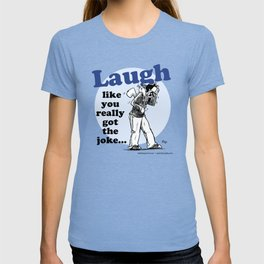 Laughing is the best... T-shirt