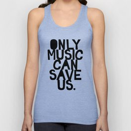 ONLY MUSIC CAN SAVE US Unisex Tank Top