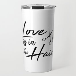 Love is in the Hair Travel Mug