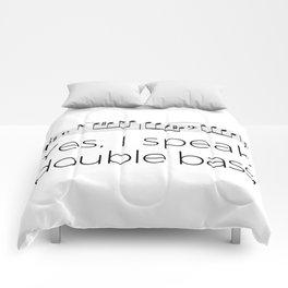I speak double bass Comforters