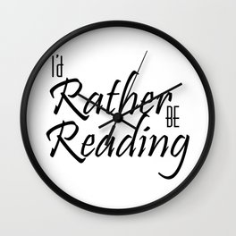 I'd Rather Be Reading Wall Clock