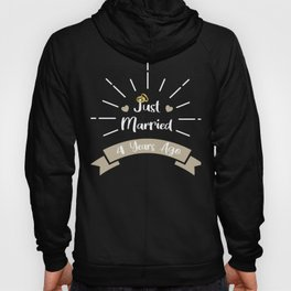 Funny 4th Anniversary Just Married 4 Years Ago Marriage graphic Hoody