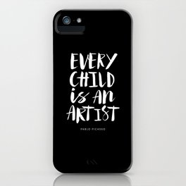 Every Child is an Artist Pablo Picasso black and white typography quote home room wall decor iPhone Case