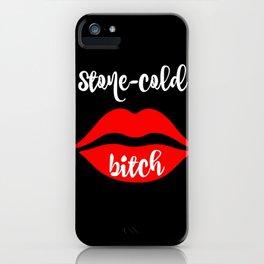 Stone-cold bitch iPhone Case