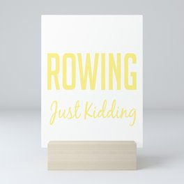Funny Rowing Paddling Gift Rower  Mini Art Print