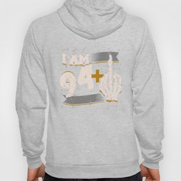 I Am 94 Plus Middle Finger Skeleton 95th Birthday Hoody