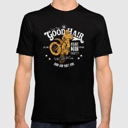 Ernesto Barba The Good Hair Stunt Man T-shirt