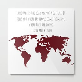 Language is the Road Map of A Culture Metal Print