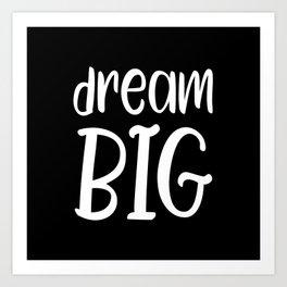 Dream big motivational quote Art Print