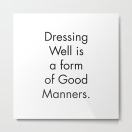 Wall Prints Quotes, Dressing Well is a form of Good Manners, Scandinavian Print, Farmhouse Bathroom Metal Print