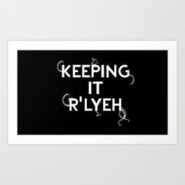 Keeping it R'Lyeh Art Print