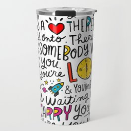 Everywhere You Look Travel Mug