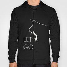 Let Go (exclusive dark color shirts) Hoody