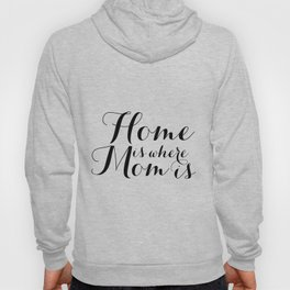 Mother's Day Gift Home is Where Mom is Printable Wall Art Decor Quote Chalkboard Mothers Gift Printa Hoody