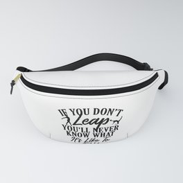 Gymnastics If You Don't Leap Never Knows What It Feels Like to Fly Gymnasts Fanny Pack