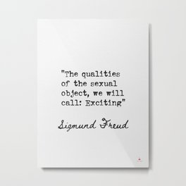 Sigmund Freud The qualities of the.. Metal Print