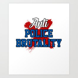 Anti Police Britality Police Violence Justice Gift Art Print