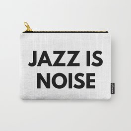 Jazz Is Noise Carry-All Pouch