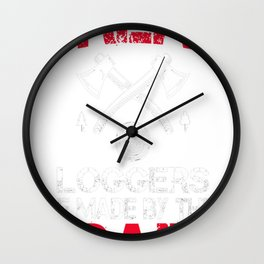 Great-Loggers-Are-Made-By-Their-Dad Wall Clock