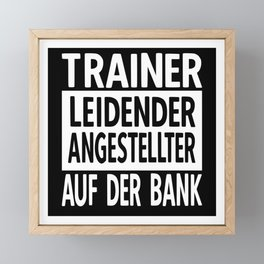 Funny Sports Coach Saying On The Bench Framed Mini Art Print