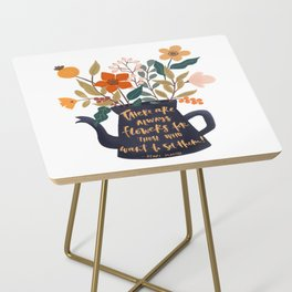 See the flowers quote Side Table