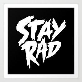 Stay Rad (on Black) Art Print