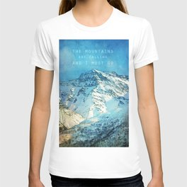 Adventure. The mountains are calling, and I must go. John Muir. T-shirt