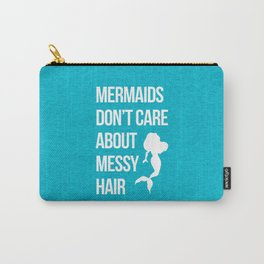 Mermaids Messy Hair Funny Quote Carry-All Pouch