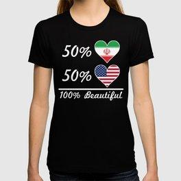 50% Iranian 50% American 100% Beautiful T-shirt