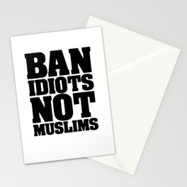 Ban Idiots Not Muslims Stationery Cards