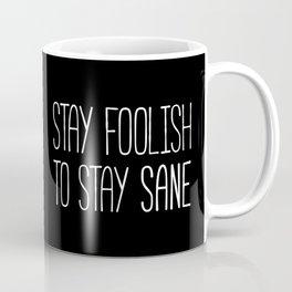 Stay Foolish Stay Sane (white) Coffee Mug