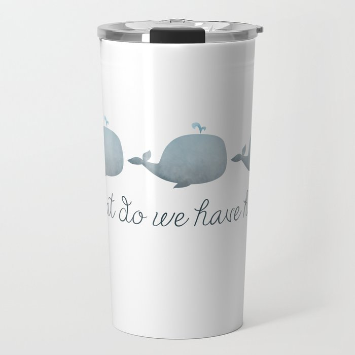 Do Have HereTravel Whale What We Mug rdBoeWCx