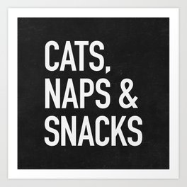 Cats, Naps and Snacks - black version Art Print