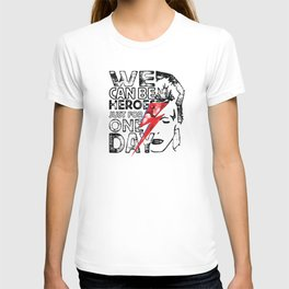 We Can Be Heroes Just For One Day T-shirt