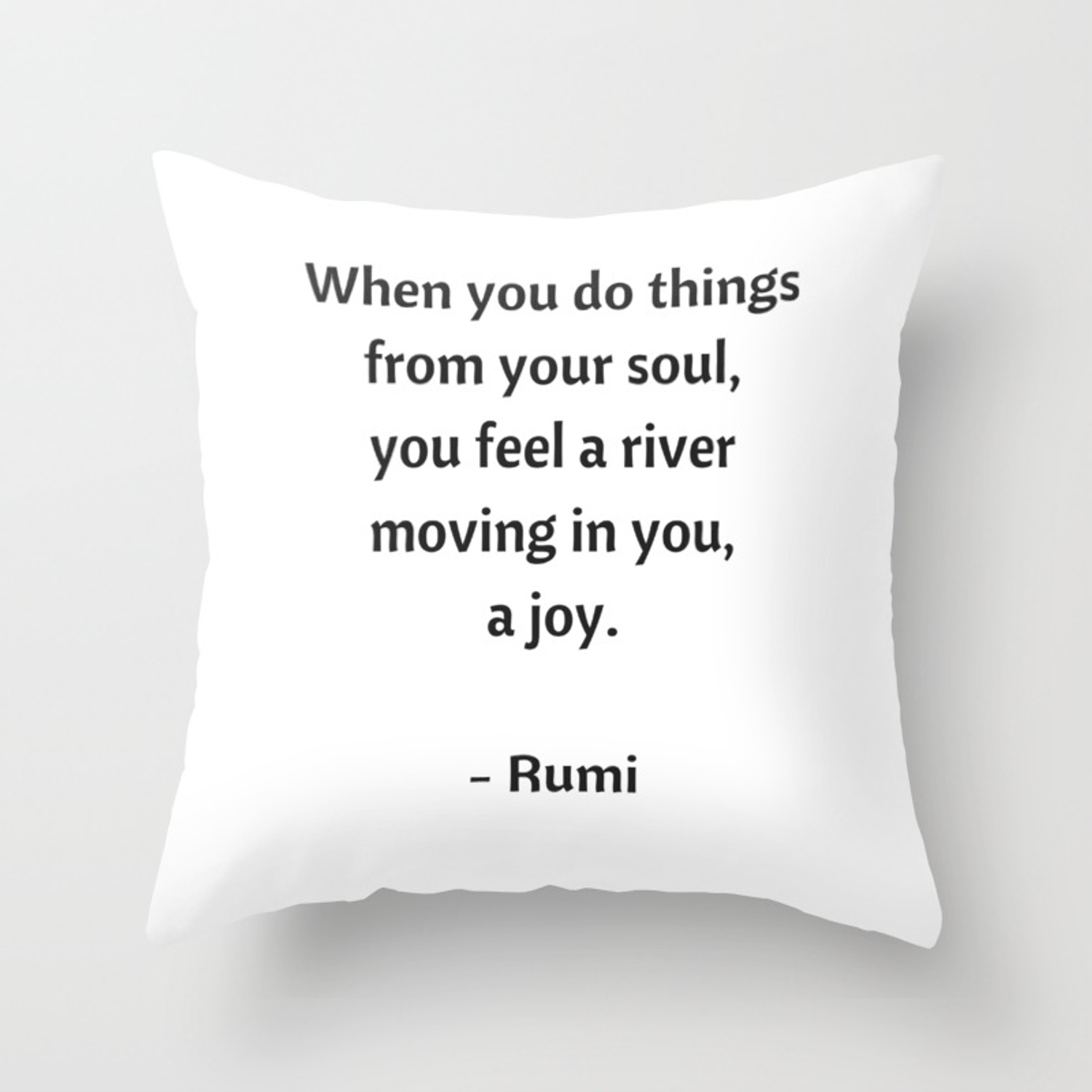 Rumi Inspirational Quotes Do Things From Your Soul Throw Pillow By Myrainbowlove Society6
