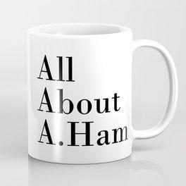 All About A. Ham Coffee Mug