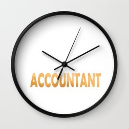 Keep Calm And Let The Accountant Handle It Funny Accounting product Wall Clock