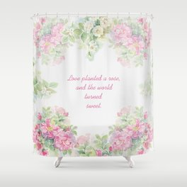 Love planted a rose Shower Curtain