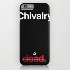 Chivalry is Dead Slim Case iPhone 6s