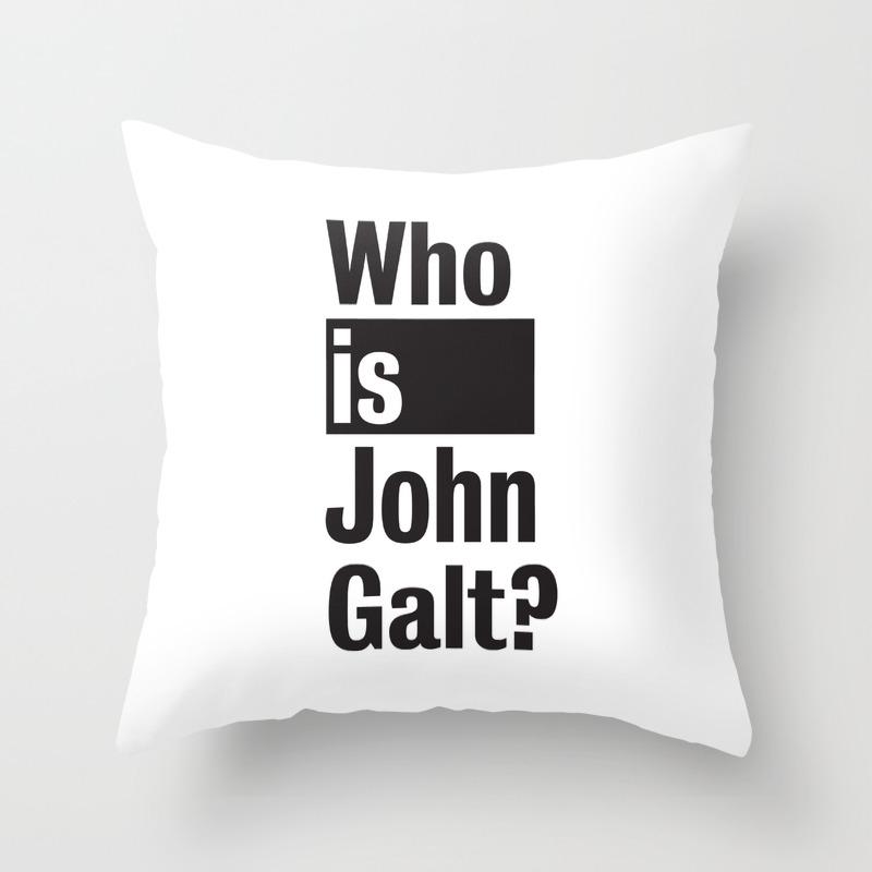 Who Is John Galt Atlas Shrugged Ayn Rand Throw Pillow