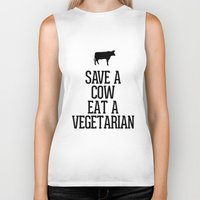 vegetarian Biker Tanks featuring Save a Cow Eat a Vegetarian by RexLambo