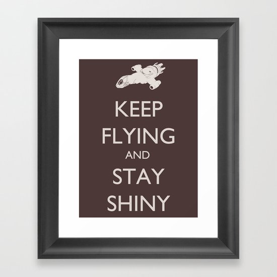 Keep Flying and Stay Shiny Framed Art Print