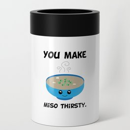 You Make Miso Thirsty. Can Cooler