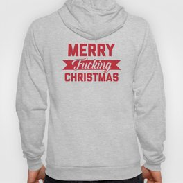 Merry Fucking Christmas, Funny Quote Hoody