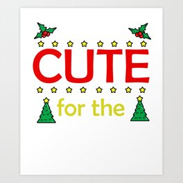 I'm to cute for the naughty list Art Print